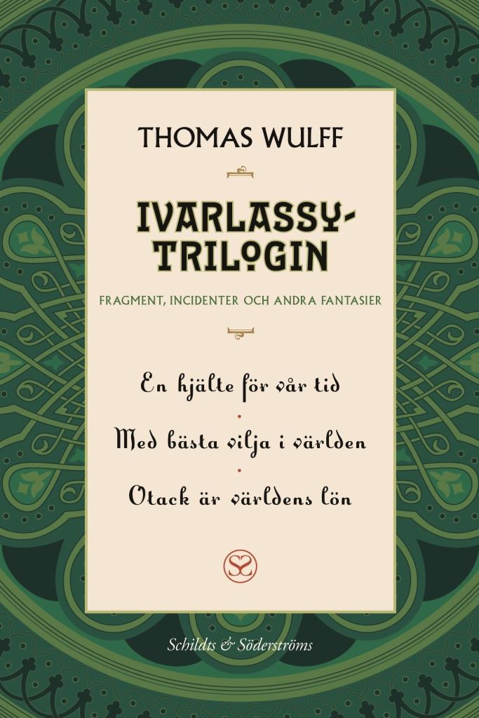 Romanerna om den gåtfulla orientalisten Ivarlassy av Thomas Wulff nu samlade som e-bok!