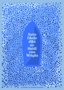 Autofiktiv dikt av Heidi von Wright