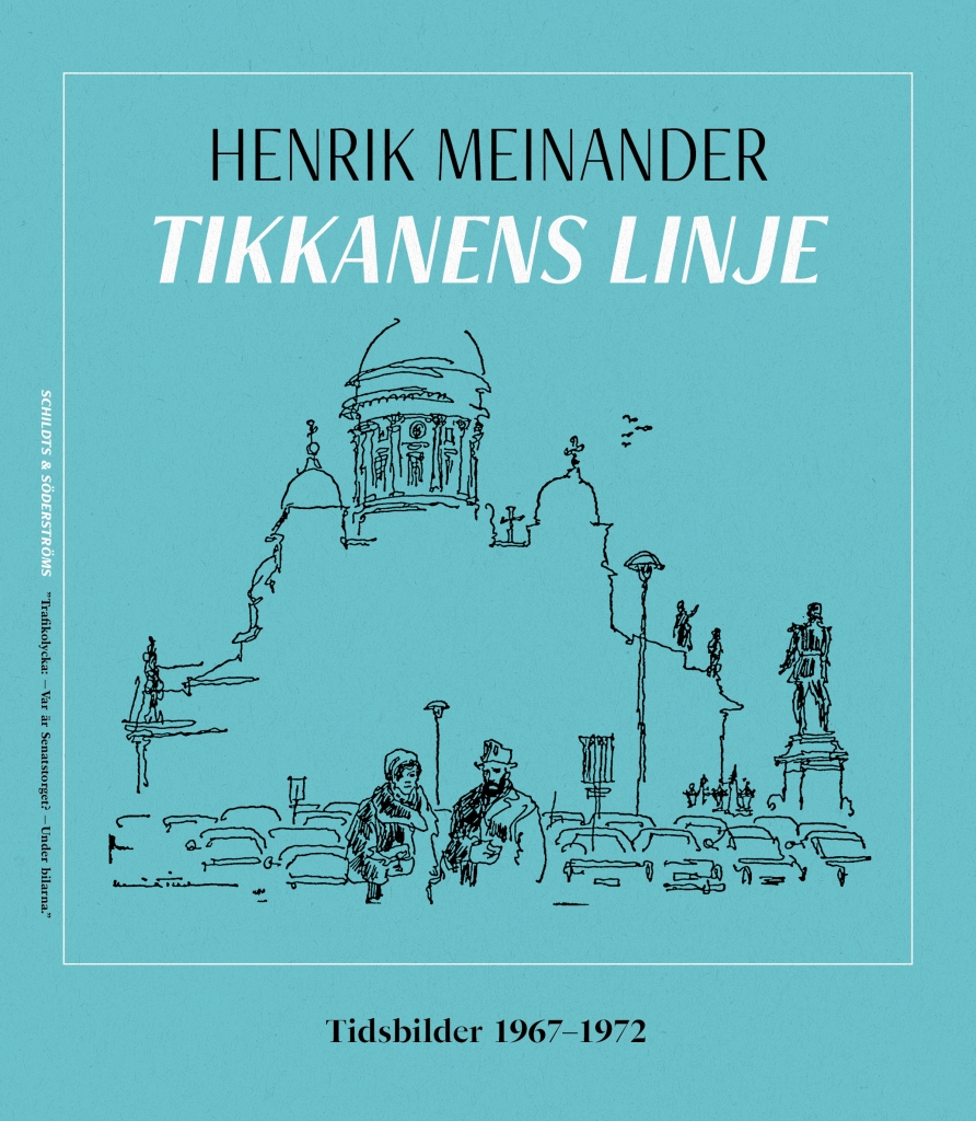 Tikkanens linje. Tidsbilder 1967–1972.